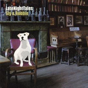 SLY & ROBBIE late night tales