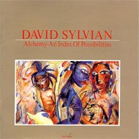 DAVID SYLVIAN alchemy- an index of possibilities