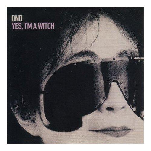 YOKO ONO  yes, i´m a witch