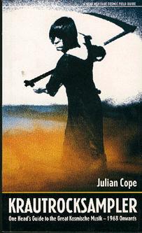 JULIAN COPE krautrocksampler: one head's guide to the great kosmische musik - 1968 onwards