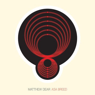 MATTHEW DEAR asa breed