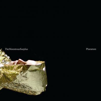 PLURAMON- the monstrous surplus