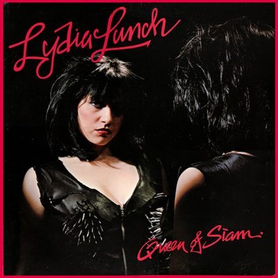 LYDIA LUNCH- queen of siam
